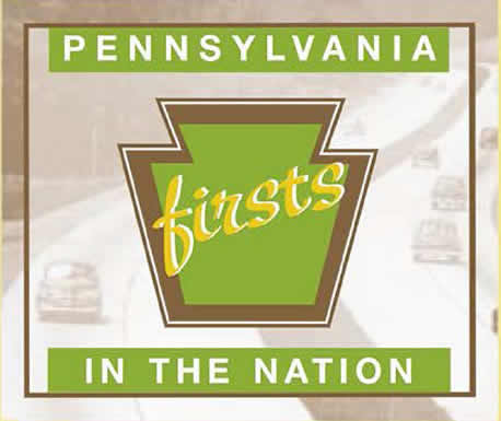 Pennsylvania Firsts in the nation